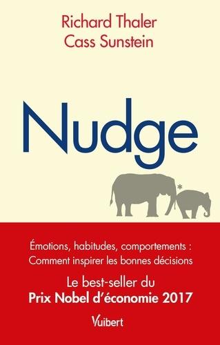 Nudge : La méthode douce pour inspirer la bonne décision / Richard Thaler, Cass Sunstein |