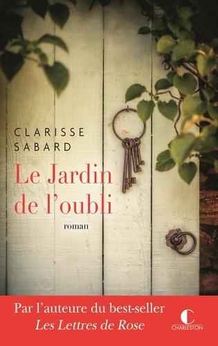 Le jardin de l'oubli / Clarisse Sabard   Sabard, Clarisse. Auteur