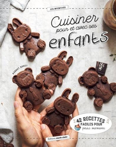 Cuisiner avec et pour ses enfants / Audrey Doret | Doret, Audrey. Auteur