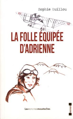 La folle équipée d'Adrienne / Sophie Guillou | Guillou, Sophie. Auteur