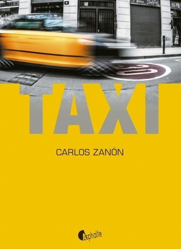 Taxi / Carlos Zanon   Zanon, Carlos (1966-....). Auteur
