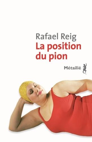 La position du pion / Rafael Reig | Reig, Rafael (1963-....). Auteur