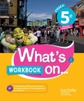 Anglais 5e Cycle 4 What's on... Workbook, Edition 2017