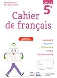 Cahier de français 5e cycle 4. Edition 2019