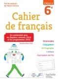 Cahier de français 6e cycle 3. Edition 2019