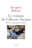 Le roman de Gilberte Swann. Proust sociologue paradoxal