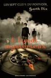 Les sept clefs du pouvoir Tome 1 : Lundi mystérieux
