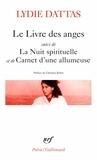 Le livre des anges. Suivi de La nuit spirituelle et Carnet d'une allumeuse