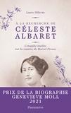 A la recherche de Céleste Albaret. L'enquête inédite sur la captive de Marcel Proust