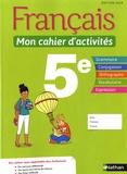 Français 5e Mon cahier d'activités. Edition 2018