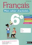 Français 6e Mon cahier d'activités. Edition 2019