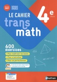 Le cahier Transmath 4e. Edition 2021