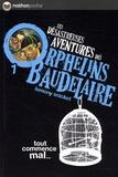 Les désastreuses Aventures des Orphelins Baudelaire Tome 1 : Tout commence mal...