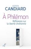 A Philémon. Réflexions sur la liberté chrétienne