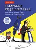 Campagne présidentielle. 6 mois dans les coulisses de l'équipe de campagne de François Hollande