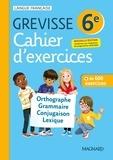 Français 6e Grevisse. Cahier d'exercices, 1e édition