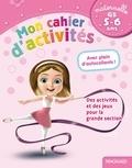 Mon cahier d'activités. Spécial filles 5-6 ans