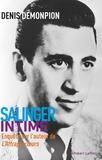Salinger intime. Enquête sur l'auteur de L'attrape-coeurs