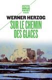 Sur le chemin des glaces. Munich-Paris du 23-11 au 14-12-1974