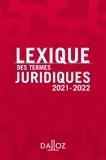 Lexique des termes juridiques. Edition 2021-2022