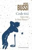 Code 612. Qui a tué le Petit Prince ?
