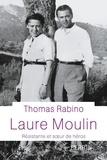 Laure Moulin. Résistante et soeur de héros