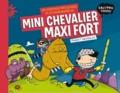 Les aventures fantastiques et extraordinaires de Mini Chevalier Maxi Fort