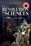 La Révolution des sciences. 1789 ou le sacre des savants