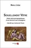 Sexuellement Vôtre. Petits récits pornographiques d'une femme à son compagnon