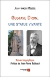 Gustave Dron, une statue vivante
