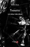 Thanatos. Le retour des dieux