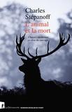 L'animal et la mort. Chasses, modernité et crise du sauvage