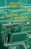 Le cycle de Takeshi Kovacs Tome 1 : Carbone modifié