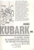 Kubark. Le manuel secret de manipulation mentale et de torture psychologique de la CIA