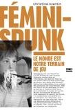 Féminispunk. Le monde est notre terrain de jeu