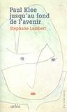 Paul Klee jusqu'au fond de l'avenir
