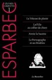 Oeuvres complètes d'Esparbec. Tome 1, La Voleuse de plaisir ; La Fille au collier de chien ; Annie la sucette ; Le Pornographe et ses modèles