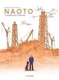 Naoto. Le gardien de Fukushima