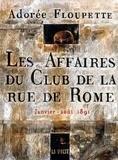 Les affaires du Club de la rue de Rome. Janvier-août 1891
