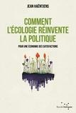 Comment l'écologie réinvente la politique. Pour une économie des satisfactions