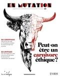 En mutation N° 1, octobre 2021 : En mutation n°1 : comment être un carnivore éthique ?