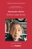 François Cheng. Ecriture et quête de sens