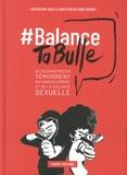 #Balance Ta Bulle. 62 dessinatrices témoignent du harcèlement et de la violence sexuelle