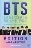 BTS les icônes de la K-Pop. Une biographie non-officielle, Edition revue et augmentée