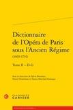 Dictionnaire de l'Opéra de Paris sous l'Ancien Régime (1669-1791). Tome 2 - D-G
