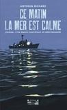 Ce matin la mer est calme. Journal d'un marin-sauveteur en Méditerranée