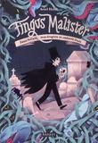 Fingus Malister Tome 1 : Feux follets, mandragore et cadavre frais