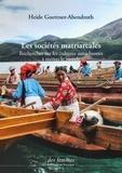Les sociétés matriarcales. Recherches sur les cultures autochtones à travers le monde