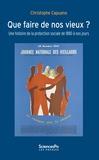 Que faire des vieux ? Histoire de la protection sociale de 1880 à nos jours