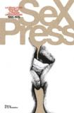 Sex Press. La révolution sexuelle vue par la presse underground